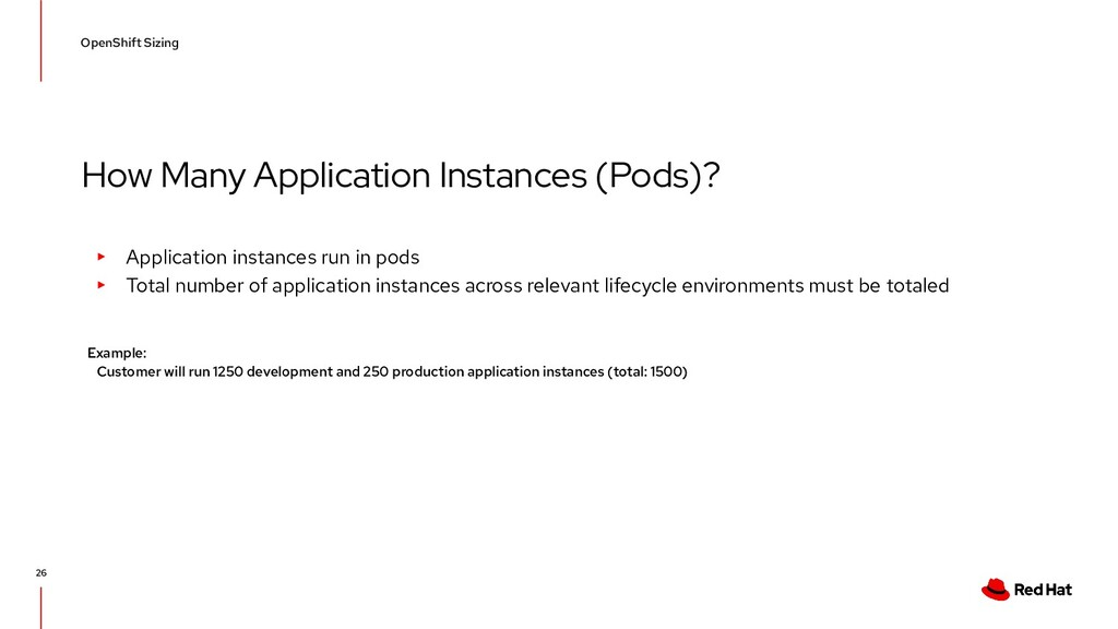 How Many Application Instances (Pods)? OpenShif...