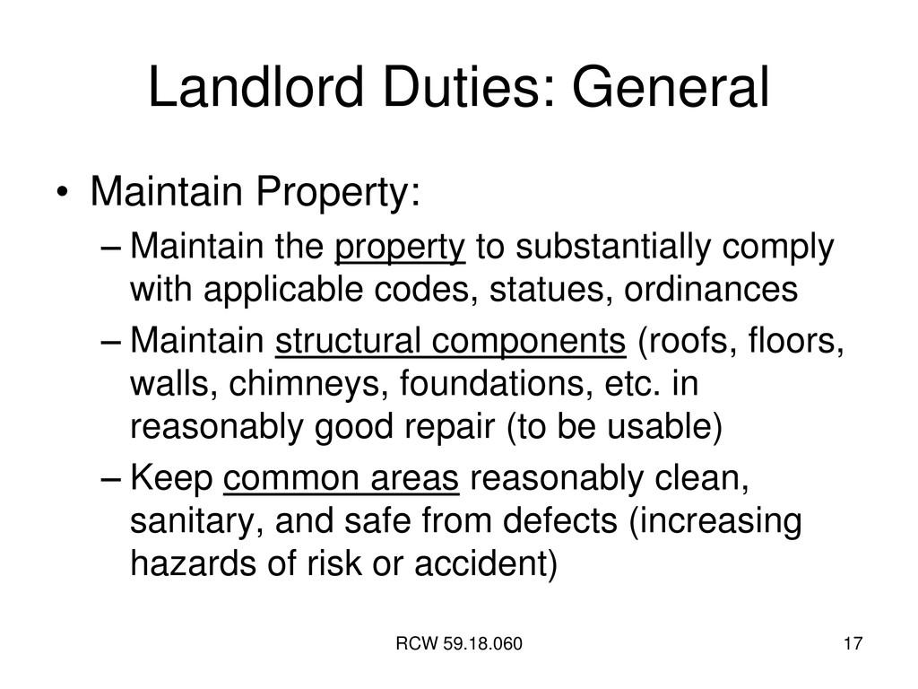 RCW 59.18.060 17 Landlord Duties: General • Mai...