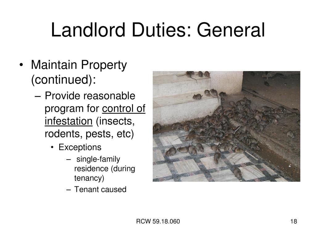 RCW 59.18.060 18 Landlord Duties: General • Mai...