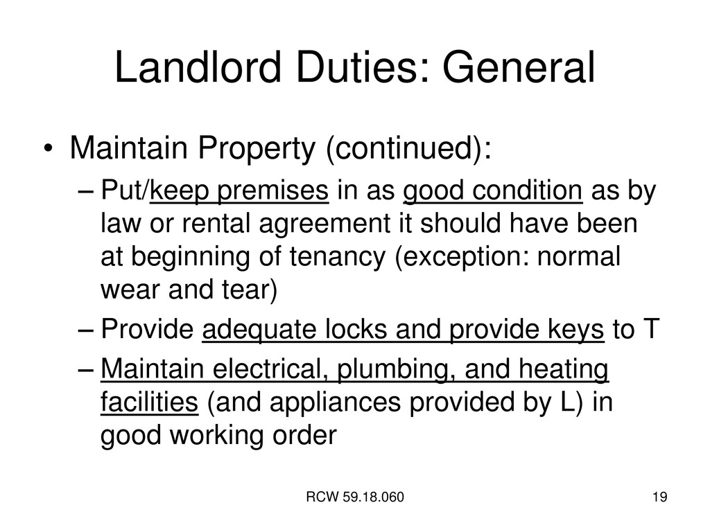 RCW 59.18.060 19 Landlord Duties: General • Mai...