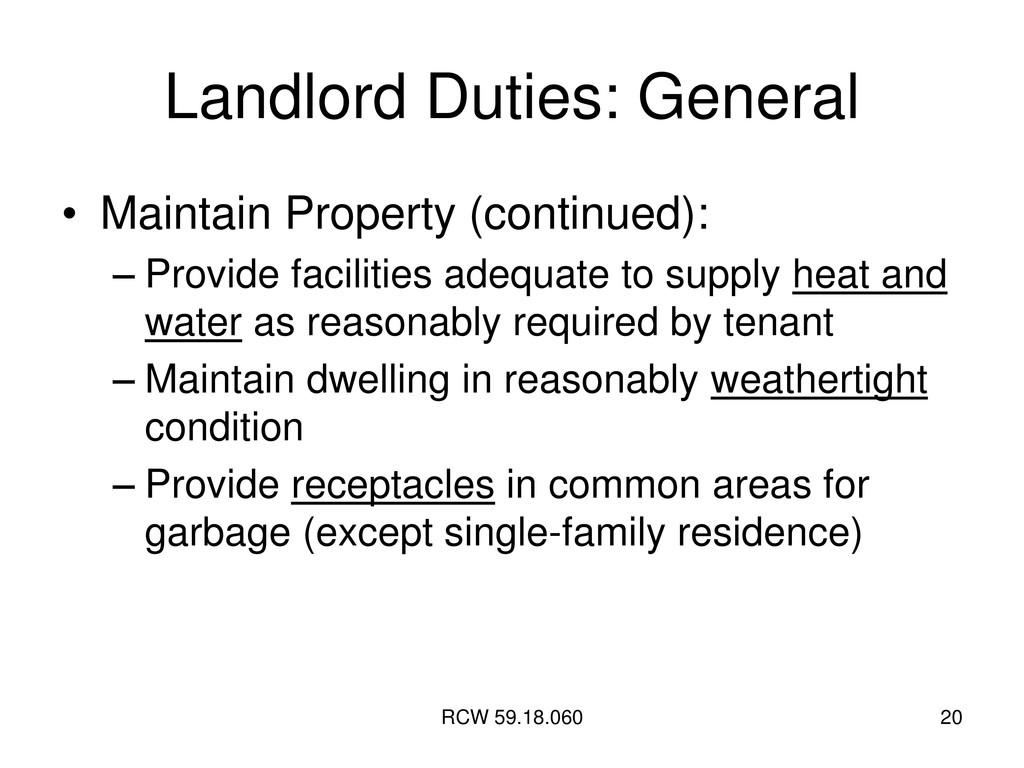 RCW 59.18.060 20 Landlord Duties: General • Mai...