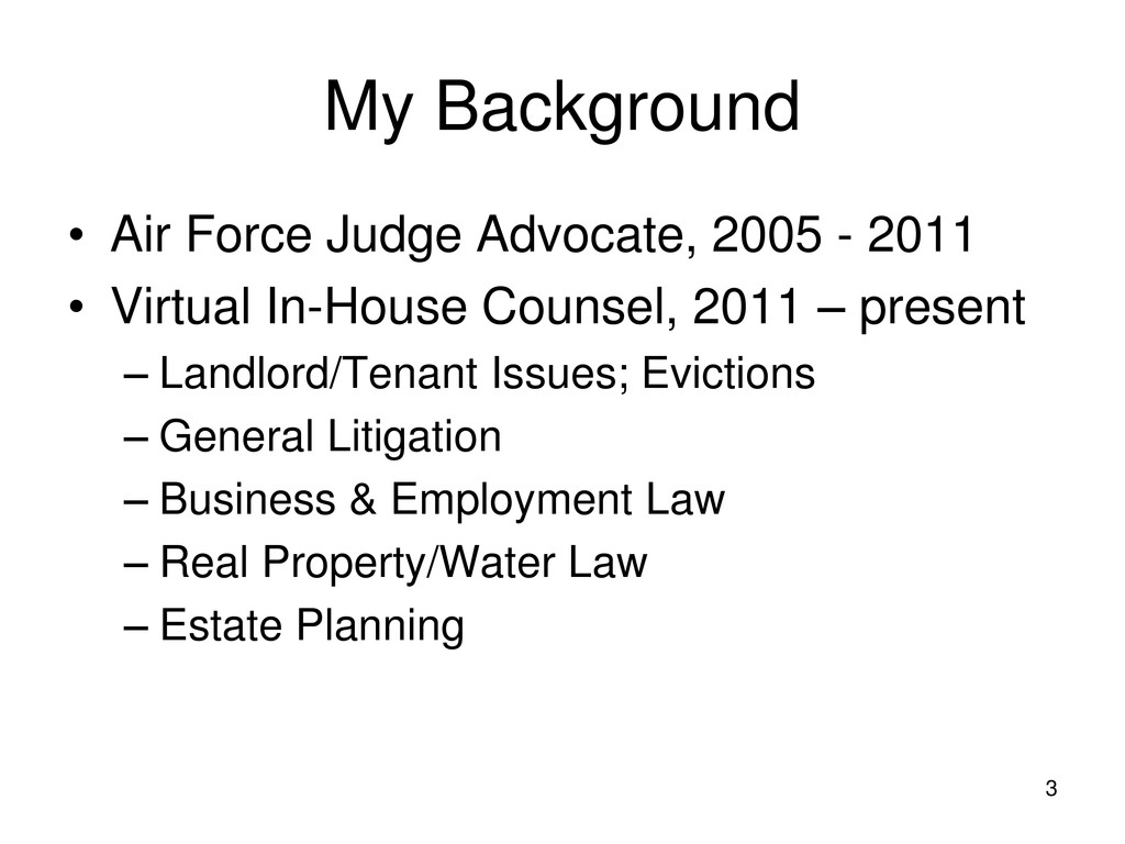 3 My Background • Air Force Judge Advocate, 200...
