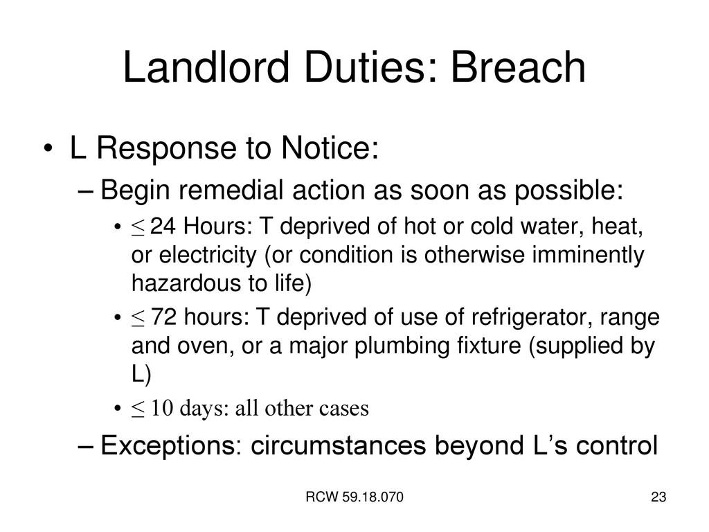 RCW 59.18.070 23 Landlord Duties: Breach • L Re...