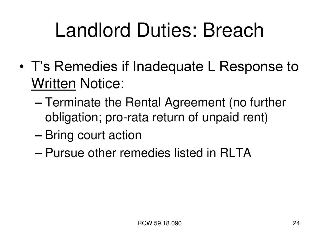 RCW 59.18.090 24 Landlord Duties: Breach • T's ...