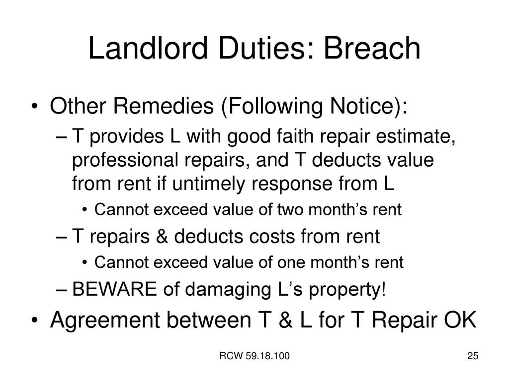RCW 59.18.100 25 Landlord Duties: Breach • Othe...