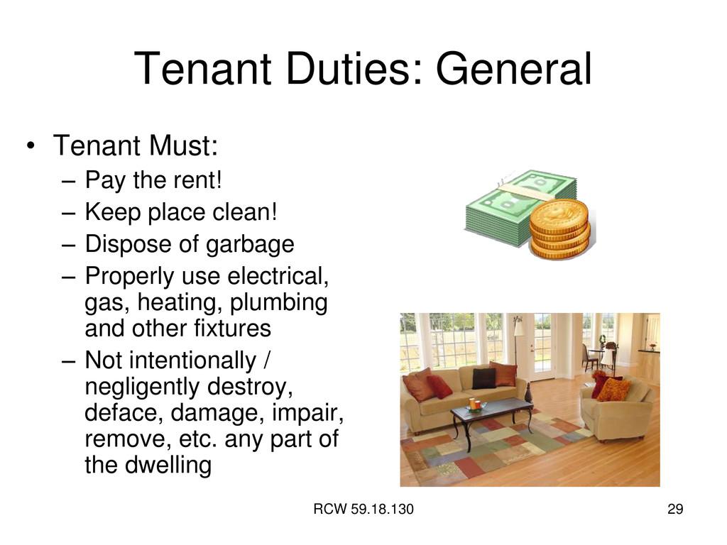RCW 59.18.130 29 Tenant Duties: General • Tenan...