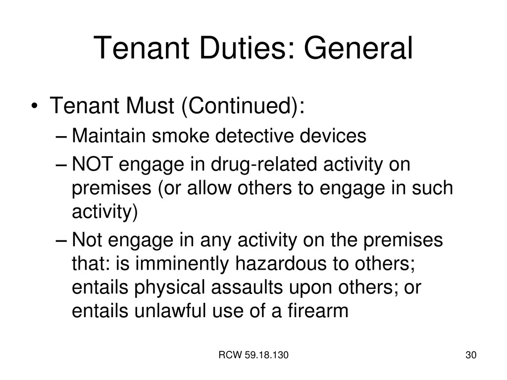 RCW 59.18.130 30 Tenant Duties: General • Tenan...