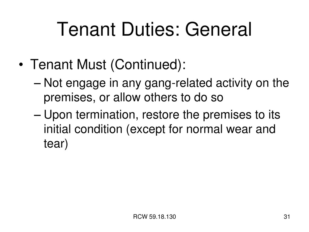 RCW 59.18.130 31 Tenant Duties: General • Tenan...
