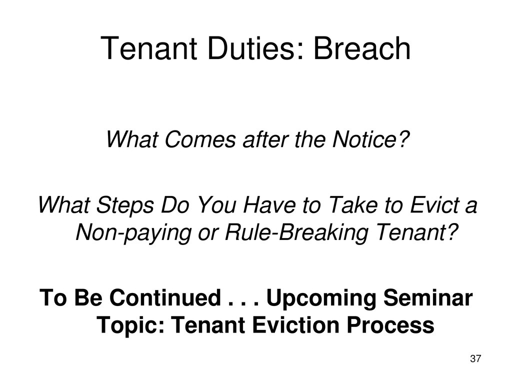 37 Tenant Duties: Breach What Comes after the N...