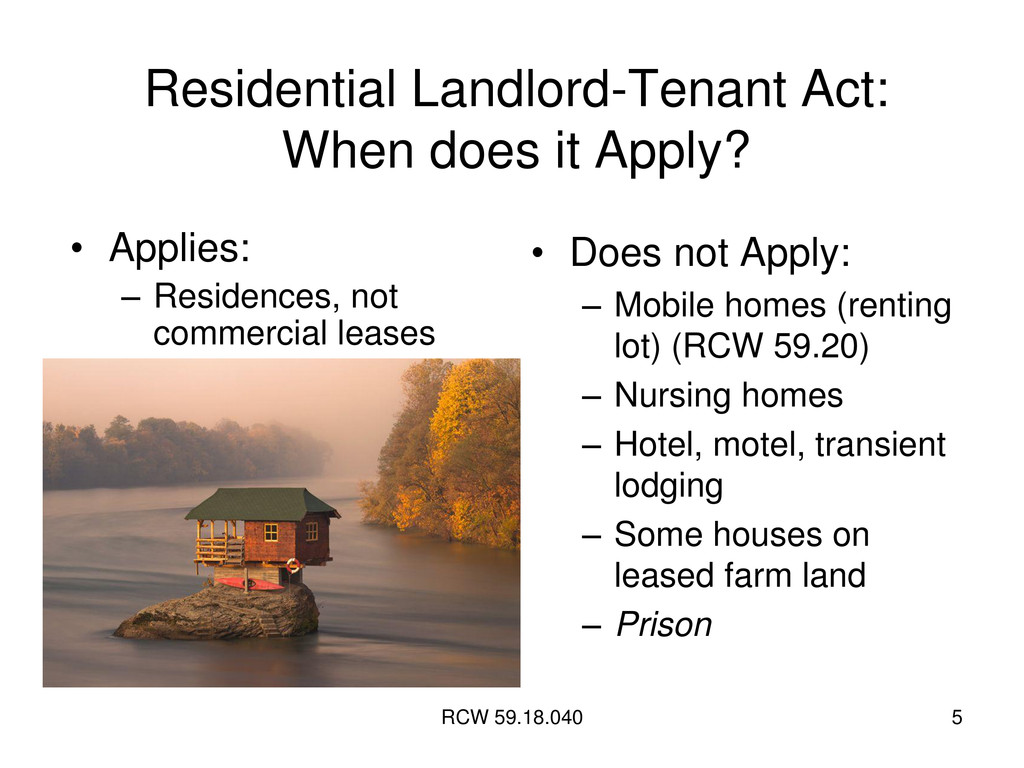 RCW 59.18.040 5 Residential Landlord-Tenant Act...