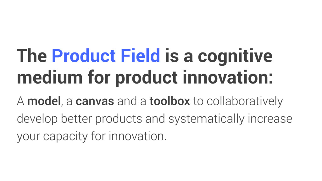 The Product Field is a cognitive medium for pro...