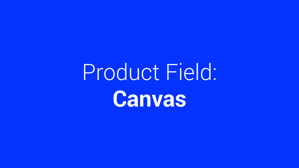 Product Field: Canvas
