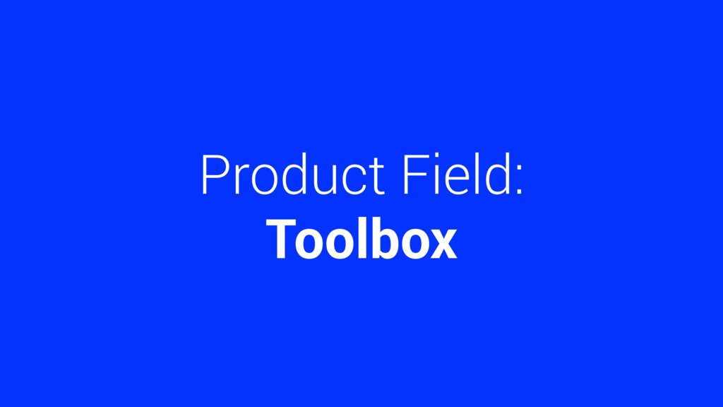 Product Field: Toolbox