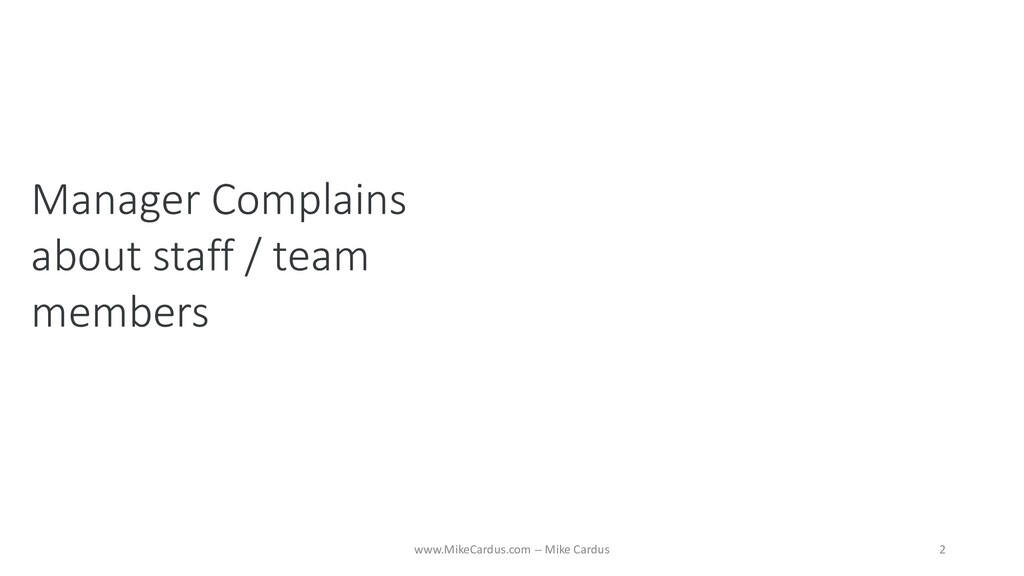 Manager Complains about staff / team members 2 ...