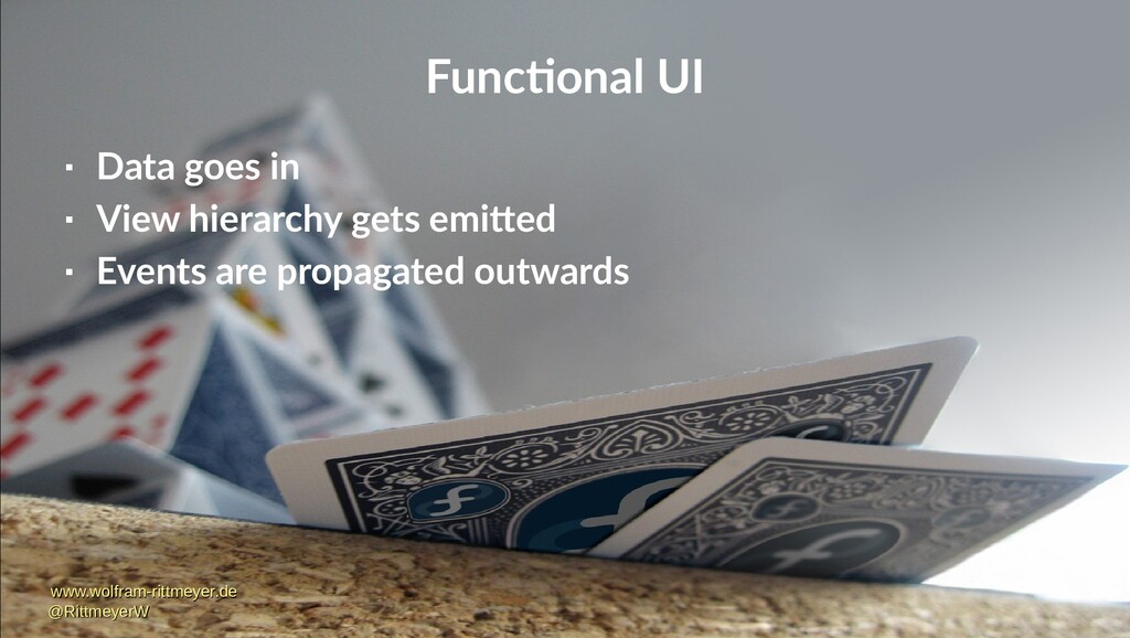 Functional UI  Data goes in  View hierarchy g...