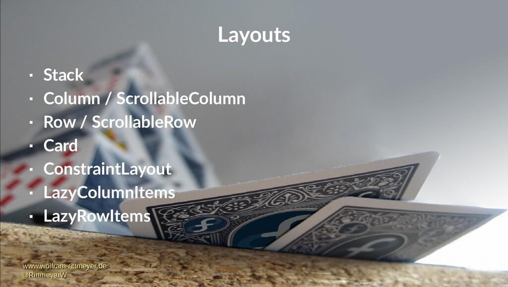 Layouts  Stack  Column / ScrollableColumn  R...