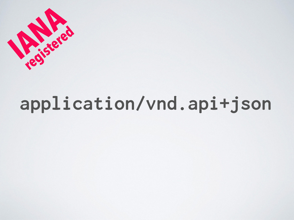 application/vnd.api+json IANA registered