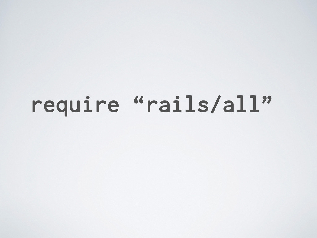 "require ""rails/all"""