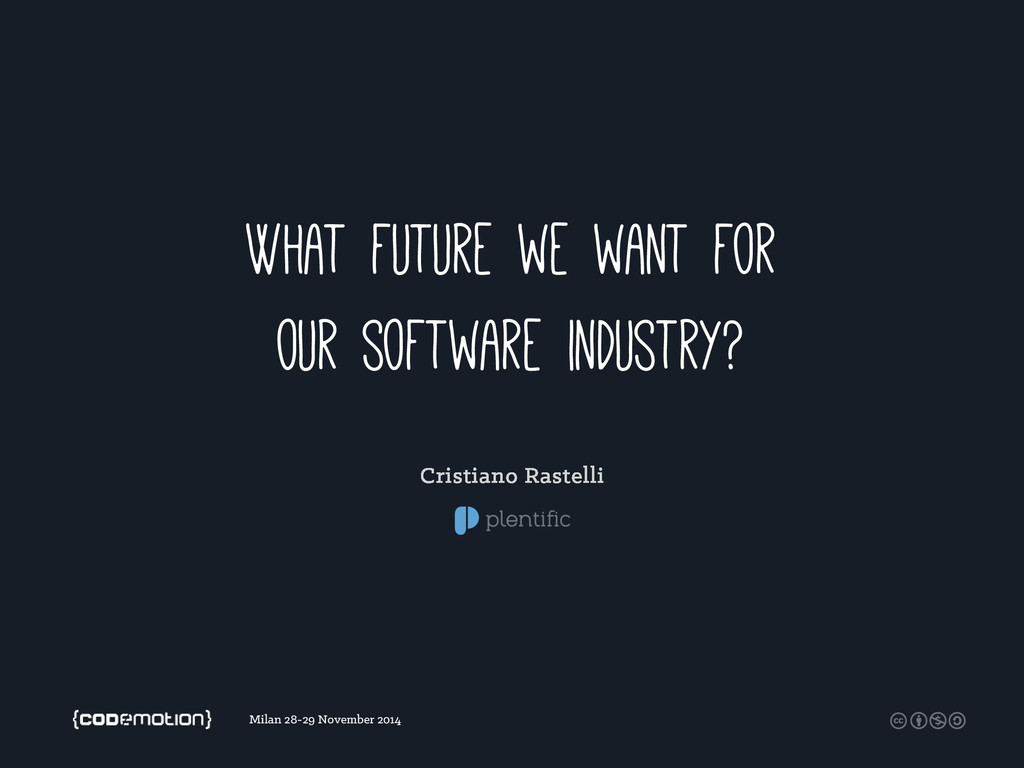 What future we want for our software industry? ...