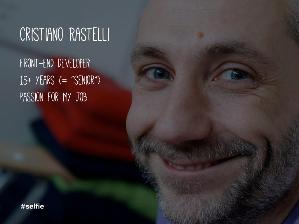 Cristiano Rastelli Front-End DEVELOPER 15+ year...