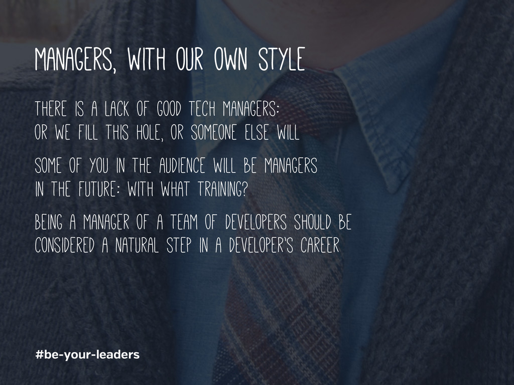 #be-your-leaders managers, with our own style T...