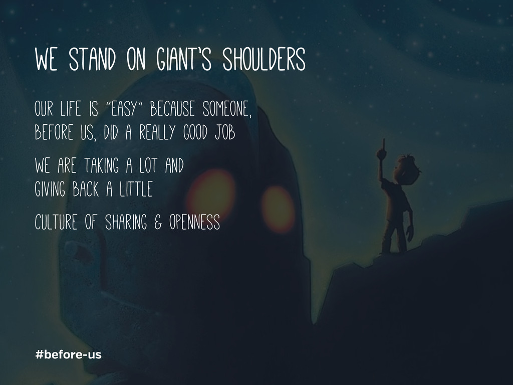 """we stand on giant's shoulders our life is """"easy..."""