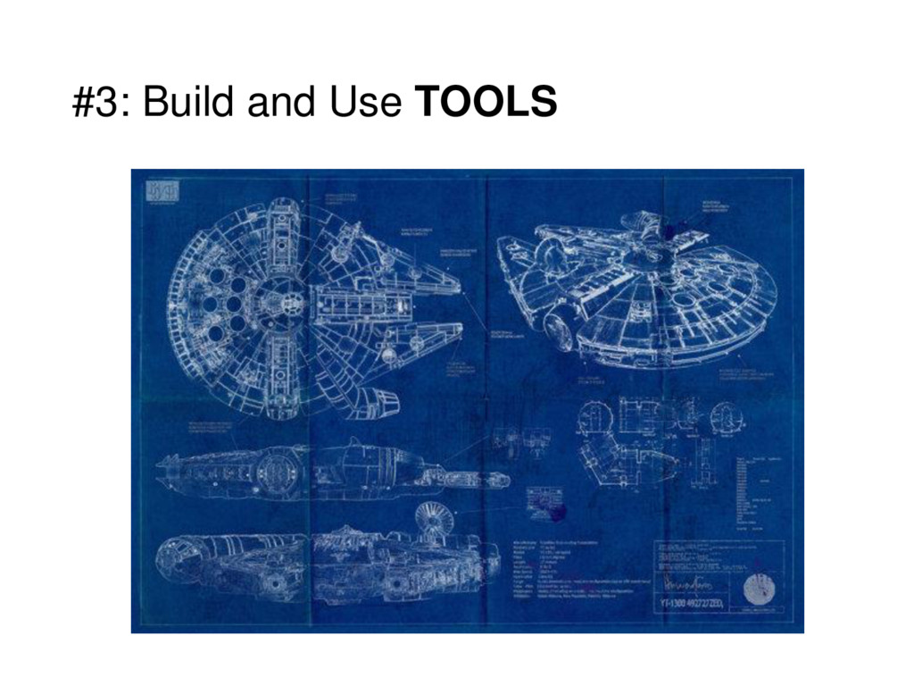 #3: Build and Use TOOLS