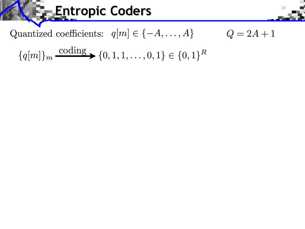 Entropic Coders