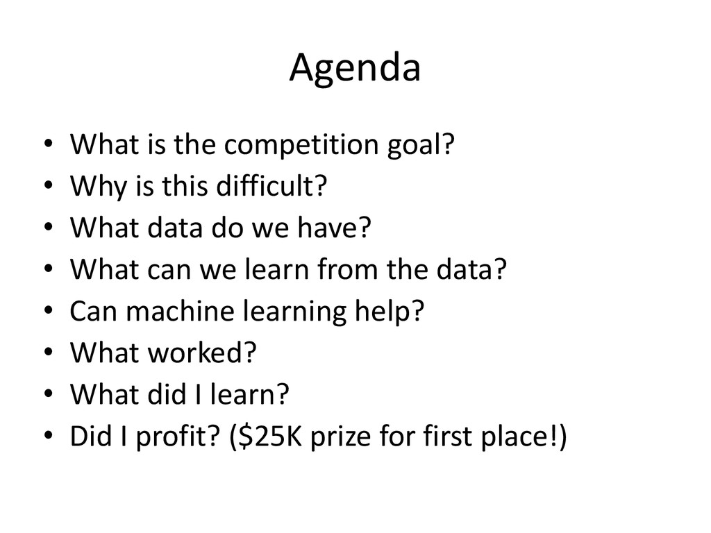 Agenda • What is the competition goal? • Why is...