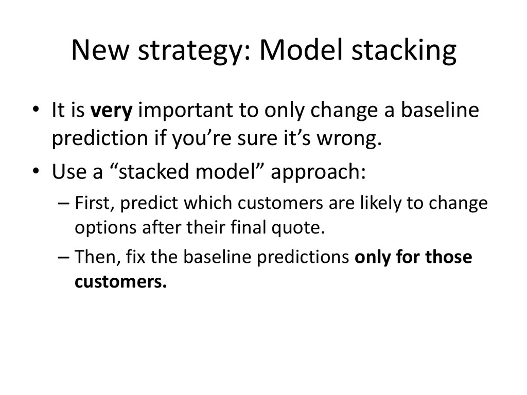 New strategy: Model stacking • It is very impor...