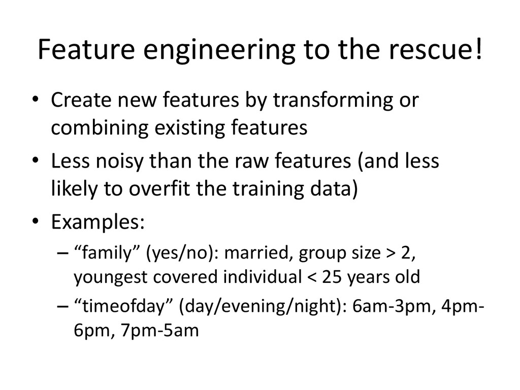 Feature engineering to the rescue! • Create new...