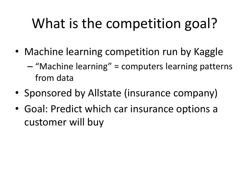 What is the competition goal? • Machine learnin...