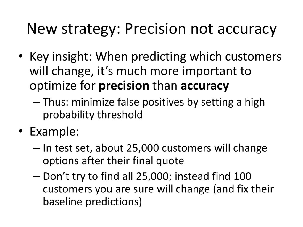 New strategy: Precision not accuracy • Key insi...