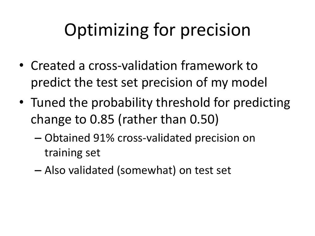 Optimizing for precision • Created a cross-vali...