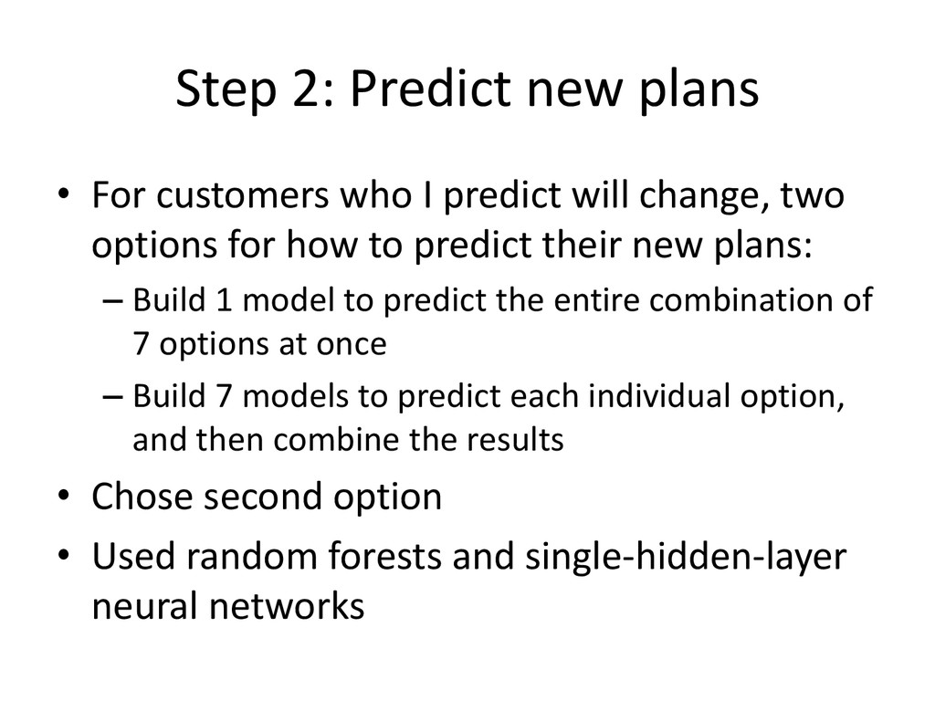 Step 2: Predict new plans • For customers who I...
