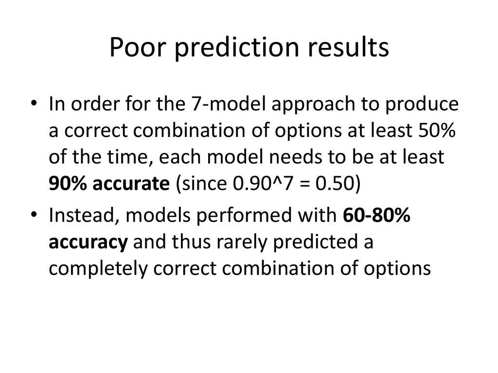 Poor prediction results • In order for the 7-mo...