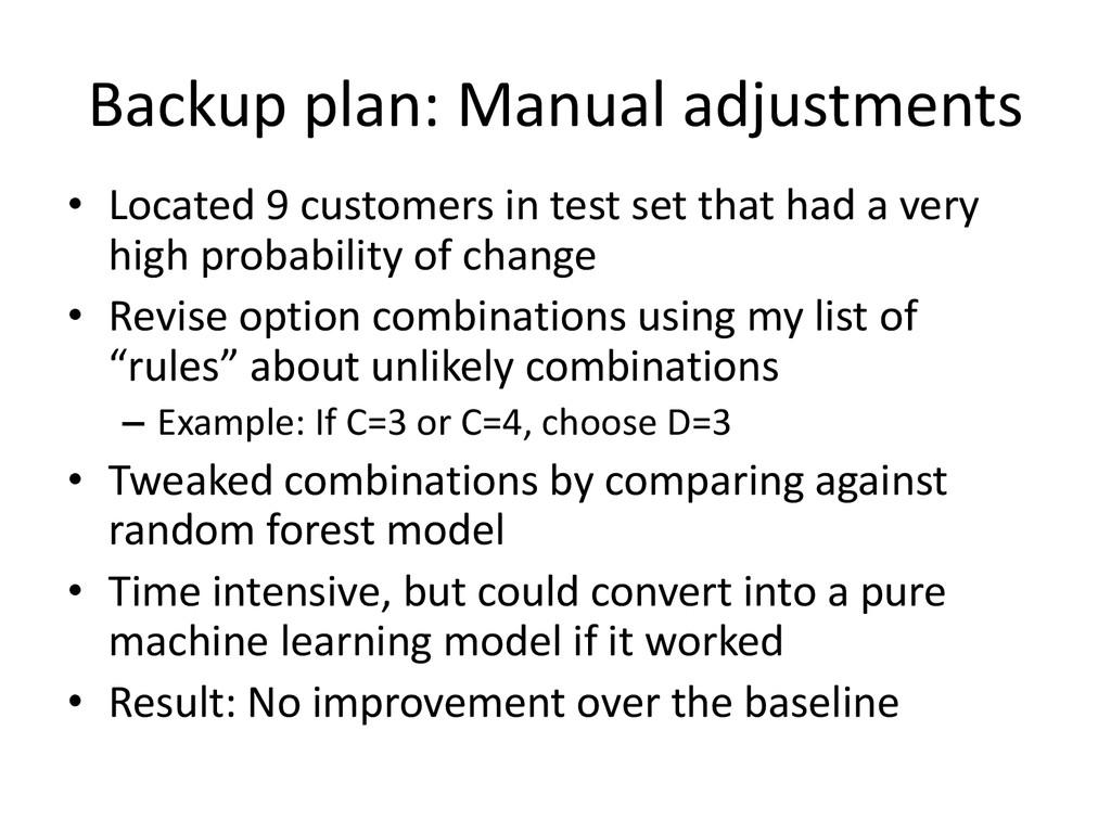 Backup plan: Manual adjustments • Located 9 cus...