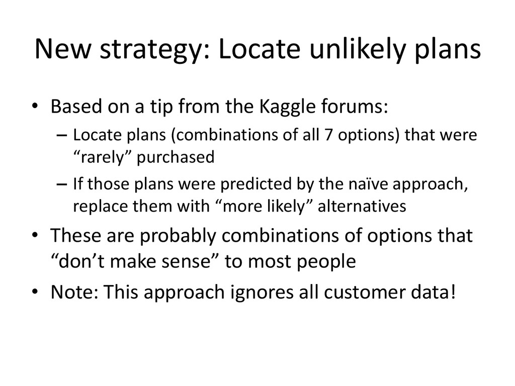 New strategy: Locate unlikely plans • Based on ...