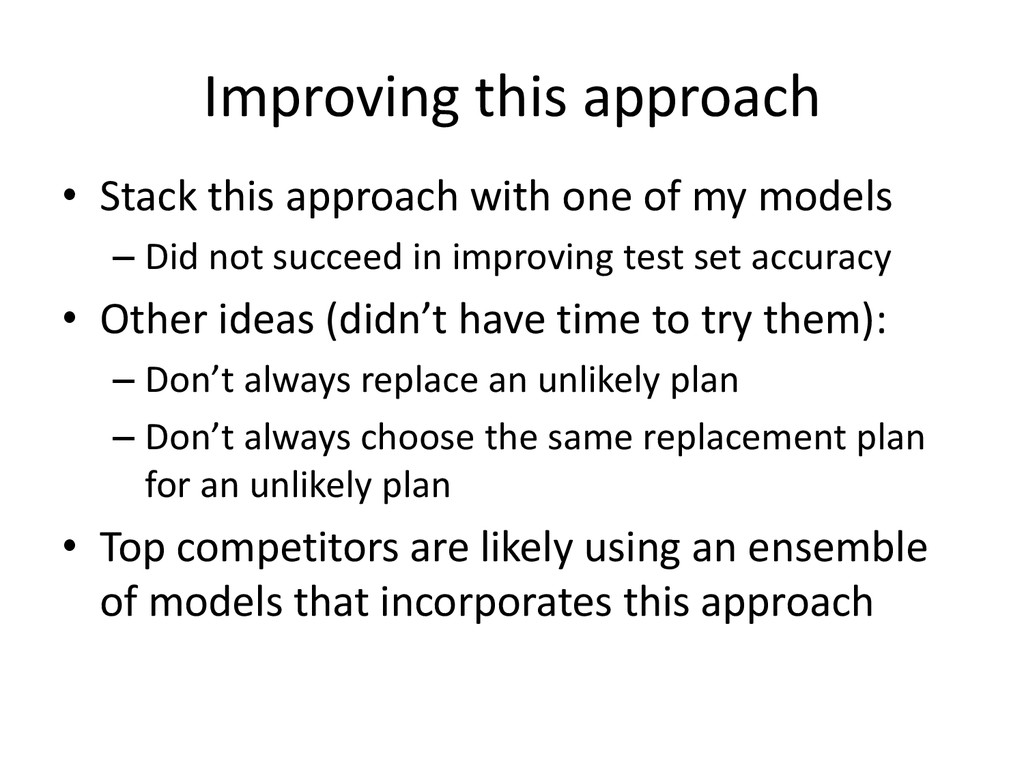Improving this approach • Stack this approach w...