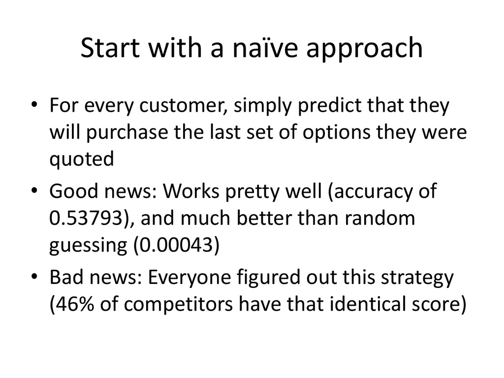 Start with a naïve approach • For every custome...