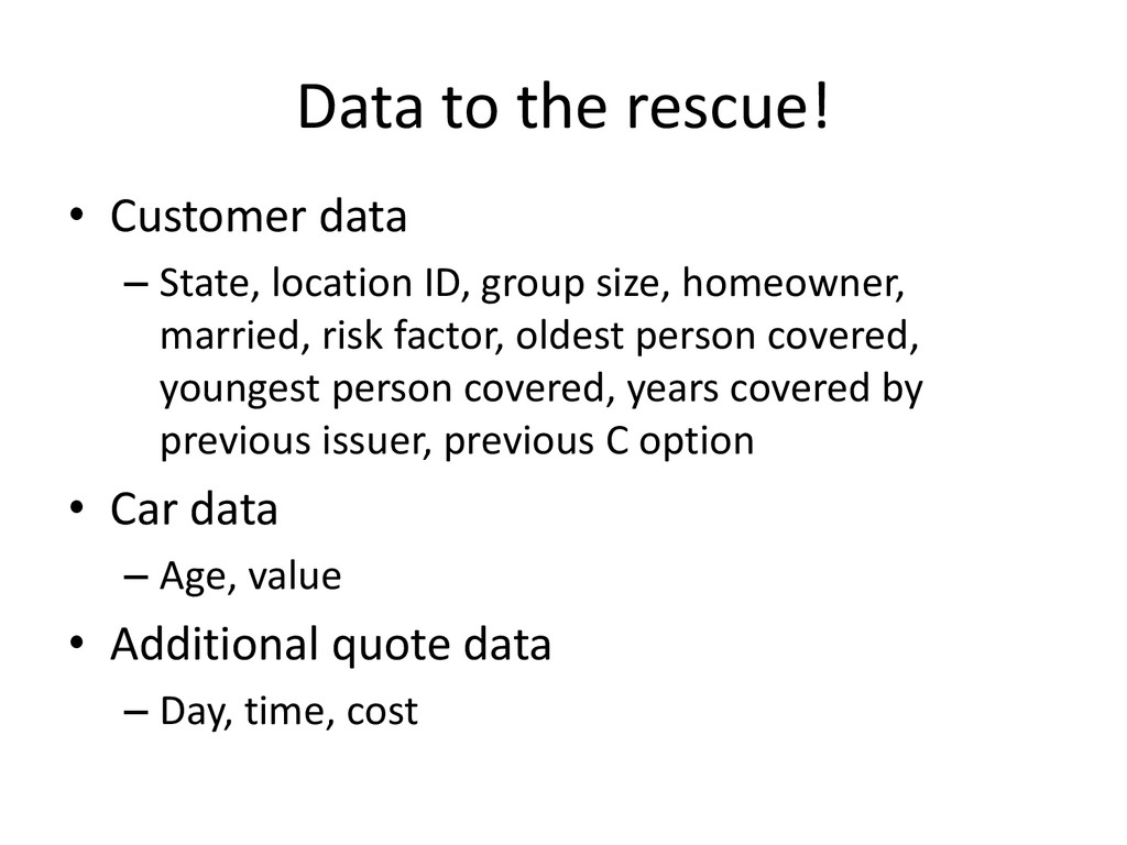 Data to the rescue! • Customer data – State, lo...