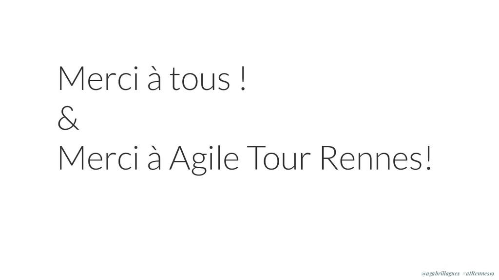 Merci à tous ! & Merci à Agile Tour Rennes! @ag...