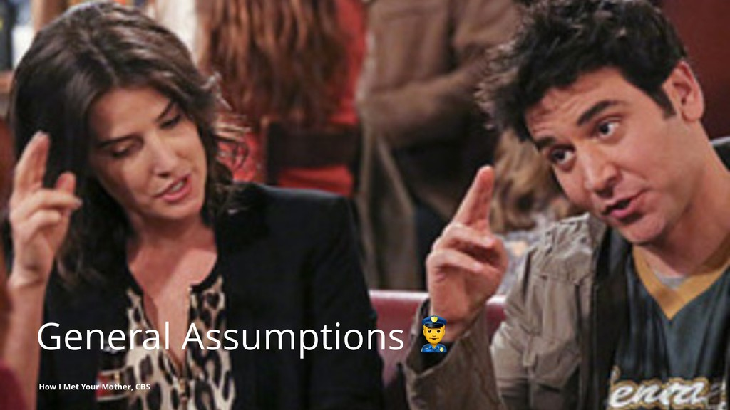 General Assumptions How I Met Your Mother, CBS