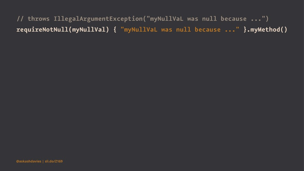 "// throws IllegalArgumentException(""myNullVaL w..."