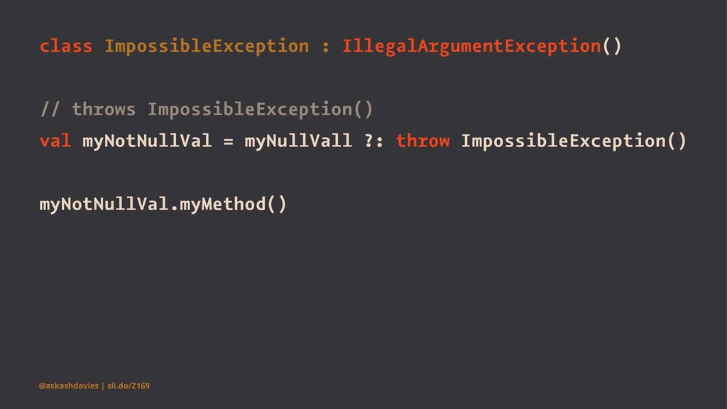 class ImpossibleException : IllegalArgumentExce...