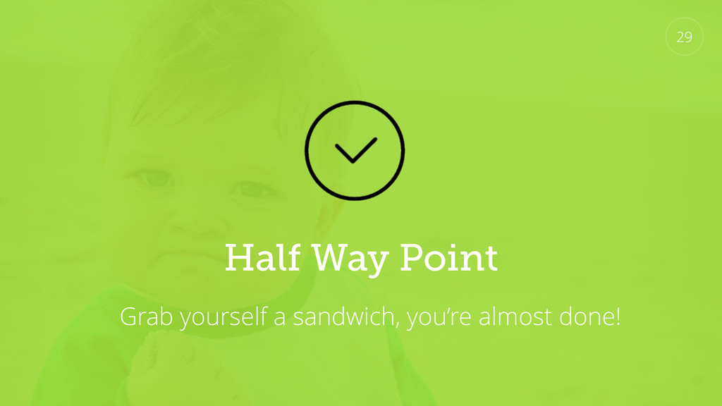 Half Way Point Grab yourself a sandwich, you're...