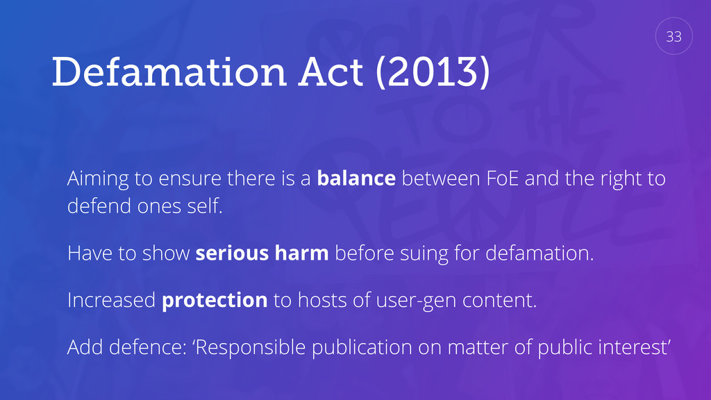Defamation Act (2013) Aiming to ensure there is...