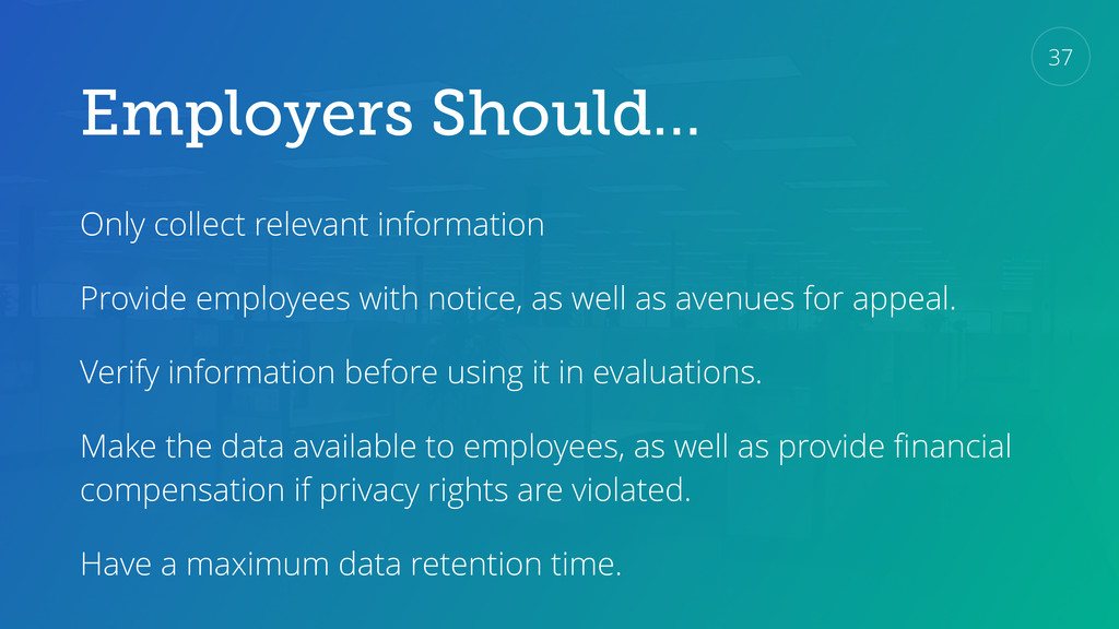 Employers Should… Only collect relevant informa...