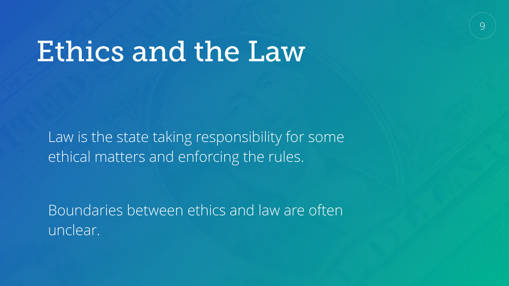 Ethics and the Law Law is the state taking resp...