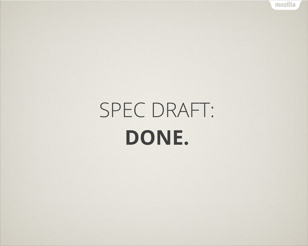 SPEC DRAFT: DONE.